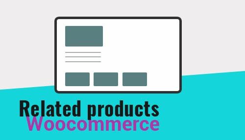 Hoe gerelateerde producten zelf aan te passen in Woocommerce