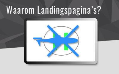 Wat zijn landingspagina's en waarom heb je die nodig?